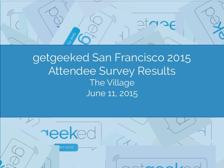 getgeeked SF Attendee Survey